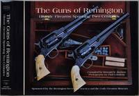 The Guns of Remington: Historic Firearms Spanning Two Centuries.