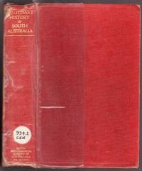 The Centenary History of South Australia - Supplementary to Volume XXXVI of the Proceedings of the Royal Geographical Society of Australasia