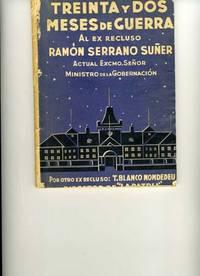 Treinta y Dos Meses De Guerra: Al Ex Recluso, Ramon Serrano Suner