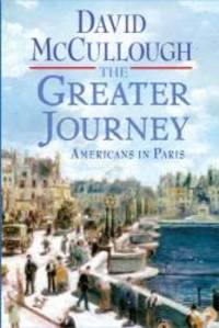 image of The Greater Journey (Thorndike Press Large Print Popular and Narrative Nonfiction Series)