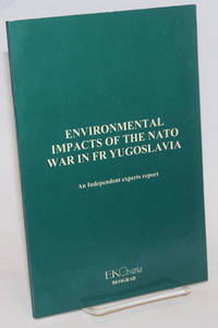 Environmental Impacts of the NATO War in FR Yugoslavia; An Independent experts report