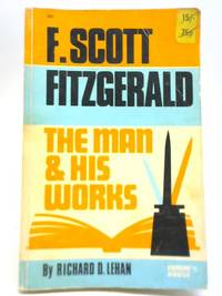 F. Scott Fitzgerald. The Man and His Works