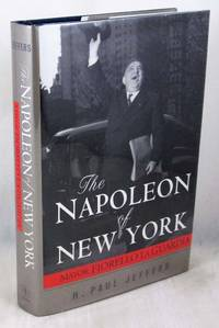 The Napoleon of New York: Mayor Fiorello La Guardia