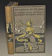The Pavilion on the Links. Illustrated by Gordon Browne, R.I. by  Robert Louis; STEVENSON - Hardcover - Signed - from The Antique Map & Bookshop and Biblio.com