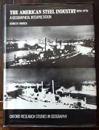 The American Steel Industry 1850-1970