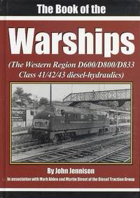 The Book of the Warships - The Western Region D600/D800/D833 Class 41/42/43 Diesel-Hydraulics
