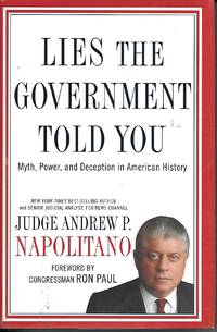image of Lies the Government Told You Myth, Power, and Deception in American History