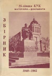 ZBIRNYK MATERIIALIV I DOKUMENTIV: U 25-LITTIA DIIAL'NOSTY KUK: 1940-1965 =  COLLECTION OF...