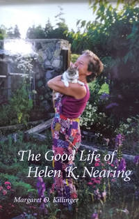 image of The Good Life of Helen K. Nearing