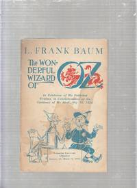 L. Frank Baum-The Wonderful Wizard of Oz: An Exhibition of His Published Writings in...