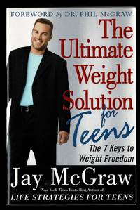 The Ultimate Weight Solution for Teens: The 7 Keys to Weight Freedom
