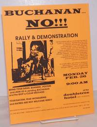 Buchanan No! rally & demonstration [handbill] Monday, Feb. 26, 9:00am at the Doubletree Hotel