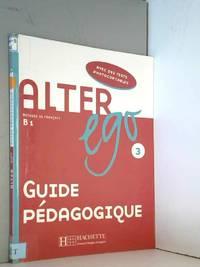 Alter Ego 3 - Guide pédagogique: Alter Ego 3 - Guide pédagogique