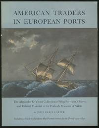 American Traders in European Ports: The Alexander O. Vietor Collection of Ship Portraits, Charts and Related Material