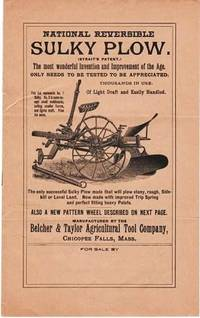 NATIONAL REVERSIBLE SULKY PLOW:  The most wonderful Invention and Improvement of the Age.  Only Needs to be Tested to be Appreciated....