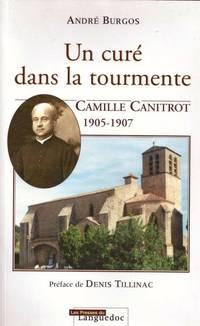 Un curé dans la tourmente. Camille Canitrot 1905-1907