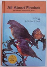 All About Finches and Related Birds.