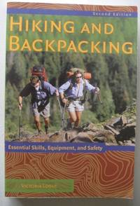 HIKING AND BACKPACKING: ESSENTIAL SKILLS, EQUIPMENT, AND SAFETY