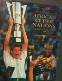 The Story of the African Cup of Nations, South Africa 1996
