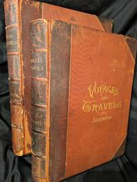 VOYAGES AND TRAVELS or SCENES IN MANY LANDS, WITH 850 ILLUSTRATIONS ON WOOD AND STEEL of VIEWS FROM ALL PARTS OF THE WORLD; COMPRISING MOUNTAINS LAKES RIVERS PALACES CATHEDRALS CASTLES ABBEYS AND RUINS, TWO BOOK SET