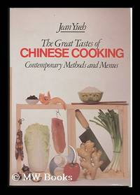 The Great Tastes of Chinese Cooking : Contemporary Methods and Menus