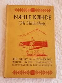 NAH-LE KAH-DE (He Who Herds Sheep) The Story of a Navaho Boy