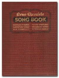 News Chronicle Song Book  Community Songs, Negro Spirituals, Plantation  Songs, Children's Songs, Sea Shanties, Hymns & Carols
