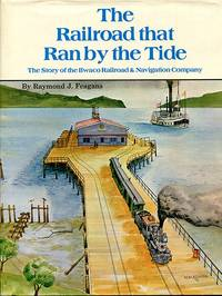 The Railroad that Ran by the Tide: Ilwaco Railroad & Navigation Co. of the State of Washington