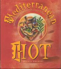 image of Mediterranean Hot: Spicy Dishes from Southern Italy, Greece, Turkey and North Africa