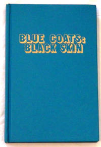 Blue Coats: Black Skin - The Black Experience in the New York City Police Department Since 1891