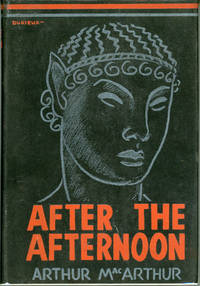 AFTER THE AFTERNOON by  Arthur MacArthur - First Edition - 1941. - from L. W. Currey, Inc. and Biblio.com