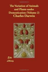The Variation of Animals and Plants under Domestication (Volume 2) by Charles Darwin - 2007-10-01 - from Books Express and Biblio.com