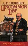 image of Uncommon Law: Being 66 Misleading Cases Revised and Collected in One Volume