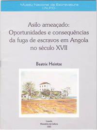Asilo ameaçado: oportunidades e consequências da fuga de escravos em Angola no século XVII (Cadernos do Museu da Escravatura, 2)