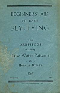 Beginners' Aid to Easy Fly-Tying. 126 Dressings Including Low-Water Patterns
