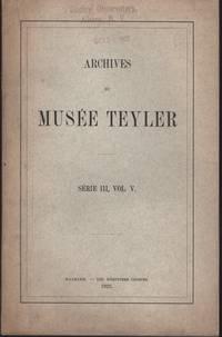 image of ARCHIVES DU MUSEE TEYLER: SŽrie III, Vol. V.