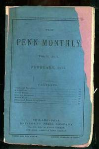 THE PENN MONTHLY NUMBER VOL II NO 2 1871 Devoted to the Literary,  Scientific, and Soical Interests of Teh Commonwealth and Teh Nation