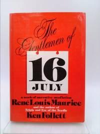 The Gentlemen of Sixteen July by Ken Follett; Rene L. Maurice - First Edition - 1980 - from ThriftBooks (SKU: 1110219651)
