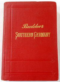 Southern Germany (Baden, Black Forest, Wurtemberg, and Bavaria).  Handbook for Travelers