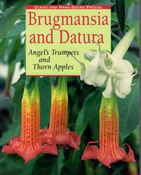 Brugmansia and Datura Angel's Trumpets and Thorn Apples