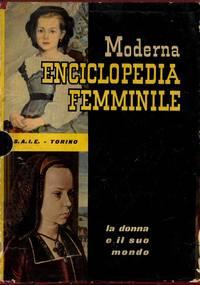 Moderna enciclopedia femminile. La donna e il suo mondo.