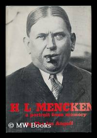 H. L. Mencken, a Portrait from Memory