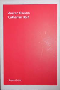 Between Artists:  Andrea Bowers Catherine Opie