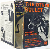 The Other Bullet (First Edition in Dust Jacket) by Nancy Barr Mavity