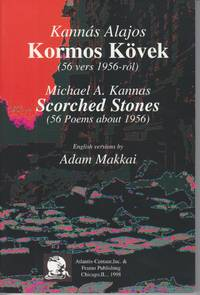 Scorched Stones [Kormos Kovek] [56 Poems from the Hungarian Revolution of  1956