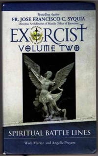 Exorcist Volume Two: Spiritual Battle Lines, With Marian and Angelic Prayers