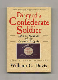Diary of a Confederate Soldier: John S. Jackman of the Orphan Brigade   -1st Edition/1st Printing