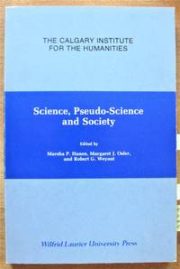 Science, Pseudo-Science and Society by  and Robert G. Weyant  Margaret J. Osler - Paperback - 1st Edition - 1980 - from Ken Jackson and Biblio.co.uk