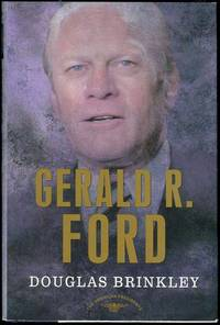 Gerald R. Ford by  Douglas Brinkley - Signed First Edition - 2007 - from Bookmarc's and Biblio.com
