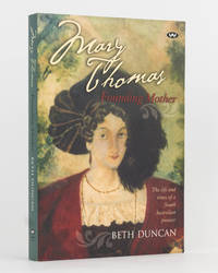 Mary Thomas. Founding Mother. The Life and Times of a South Australian Pioneer